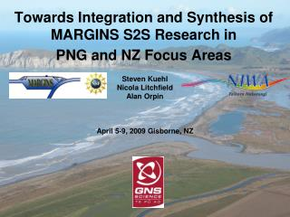 Towards Integration and Synthesis of MARGINS S2S Research in  PNG and NZ Focus Areas