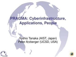 PRAGMA: Cyberinfrastructure, Applications, People