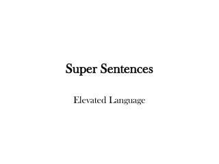 Super Sentences
