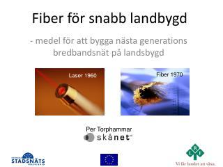 Fiber för snabb landbygd