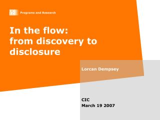 In the flow: from discovery to disclosure