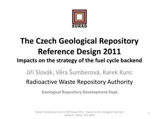Ji ?� Slov � k , V?ra  �umberov� ,  Karek  Kunc Radioactive Waste Repository Authority