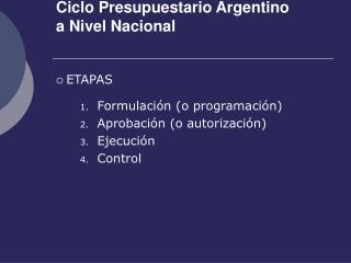 Ciclo Presupuestario Argentino  a Nivel Nacional