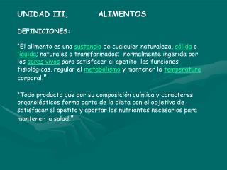 UNIDAD III,         ALIMENTOS DEFINICIONES: