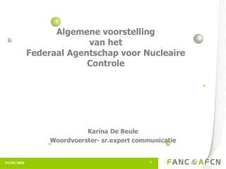 Algemene voorstelling van het  Federaal Agentschap voor Nucleaire Controle