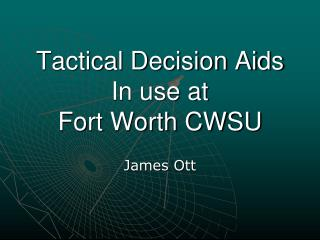 Tactical Decision Aids In use at Fort Worth CWSU