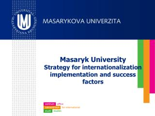 Masaryk University Strategy for internationalization implementation and success factors