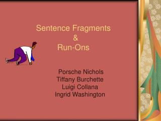 Sentence Fragments       Run-Ons