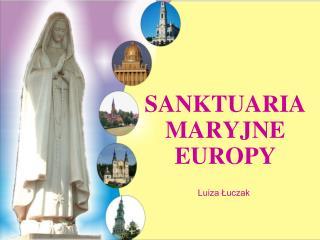 SANKTUARIA  MARYJNE EUROPY