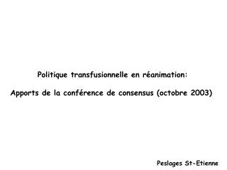Politique transfusionnelle en réanimation: Apports de la conférence de consensus (octobre 2003)