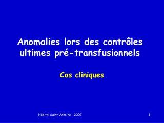 Anomalies lors des contrôles ultimes pré-transfusionnels