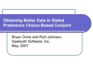 Obtaining Better Data in Stated Preference Choice-Based Conjoint