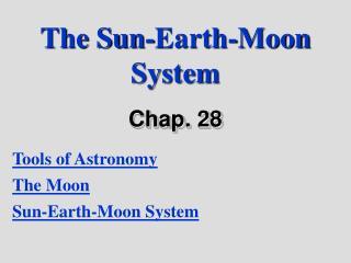 The Sun-Earth-Moon System