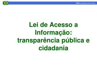 Lei de Acesso a Informação: transparência pública e cidadania