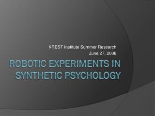 Robotic experiments in  Synthetic Psychology
