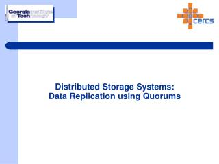 Distributed Storage Systems: Data Replication using Quorums