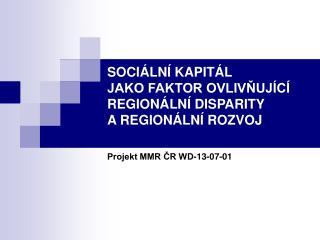 SOCIÁLNÍ KAPITÁL  JAKO FAKTOR OVLIVŇUJÍCÍ REGIONÁLNÍ DISPARITY  A REGIONÁLNÍ ROZVOJ