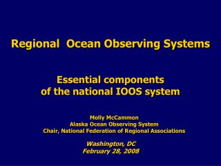 Molly McCammon Alaska Ocean Observing System Chair, National Federation of Regional Associations