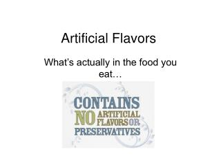 Artificial Flavors