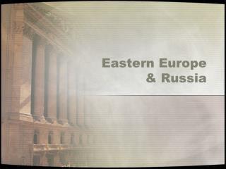 Eastern Europe  & Russia