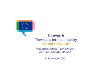 EuroVoc &  Thesaurus Interoperability Un seul th�saurus?