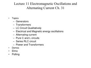Lecture 11 Electromagnetic Oscillations and Alternating Current Ch. 31