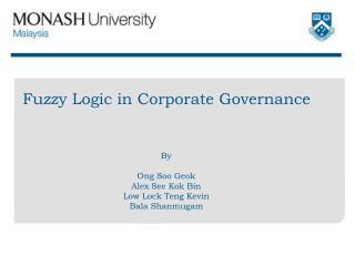 Fuzzy Logic in Corporate Governance By Ong Soo Geok Alex See Kok Bin Low Lock Teng Kevin