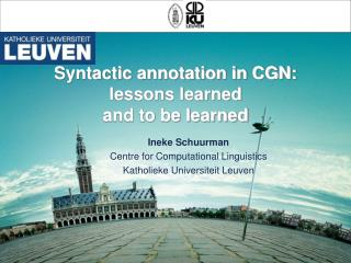 Syntactic annotation in CGN:  lessons learned  and to be learned