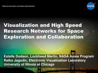 Visualization and High Speed Research Networks for Space Exploration and Collaboration