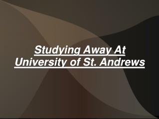 Studying Away At University of St. Andrews