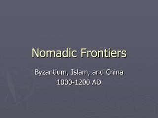 Nomadic Frontiers