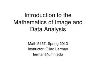 Introduction to the Mathematics of Image and Data Analysis