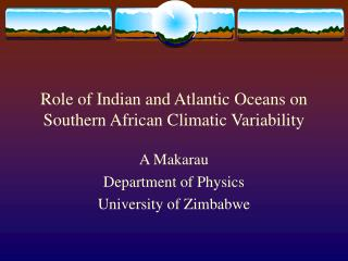 Role of Indian and Atlantic Oceans on Southern African Climatic Variability
