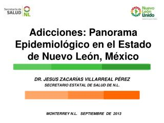 Adicciones: Panorama Epidemiológico en el Estado de Nuevo León, México