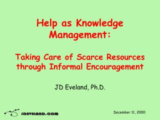 Help as Knowledge Management: Taking Care of Scarce Resources through Informal Encouragement
