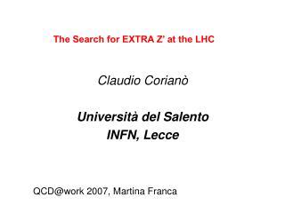 Claudio Corianò Università del Salento INFN, Lecce