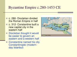 Byzantine Empire c.280-1453 CE