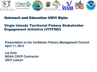 Presentation to the Caribbean Fishery Management Council April 11, 2012 Lia Ortiz