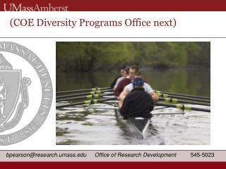 (COE Diversity Programs Office next)