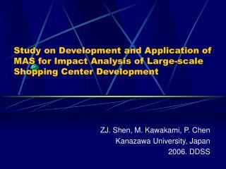 ZJ. Shen, M. Kawakami, P. Chen Kanazawa University, Japan 2006. DDSS