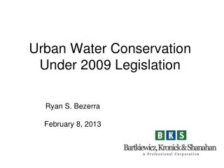 Urban Water Conservation  Under 2009 Legislation