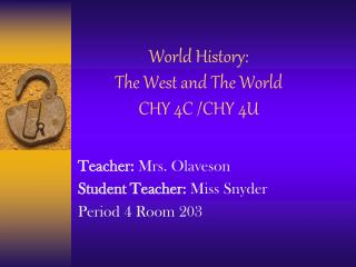 World History: The West and The World CHY 4C /CHY 4U