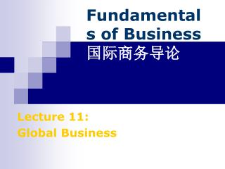 Fundamentals of Business  国际商务导论