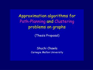 Approximation algorithms for Path-Planning  and  Clustering problems on graphs (Thesis Proposal)