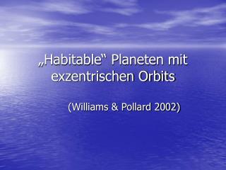 """""""Habitable"""" Planeten mit exzentrischen Orbits"""