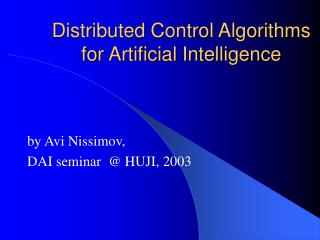 Distributed Control Algorithms for Artificial Intelligence