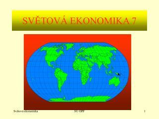 SVĚTOVÁ EKONOMIKA 7