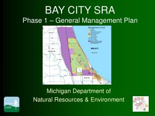 BAY CITY SRA Phase 1 – General Management Plan