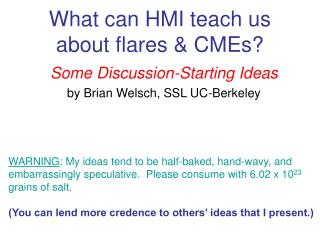 What can HMI teach us about flares & CMEs?