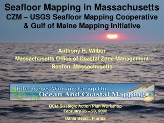 Anthony R. Wilbur Massachusetts Office of Coastal Zone Management Boston, Massachusetts